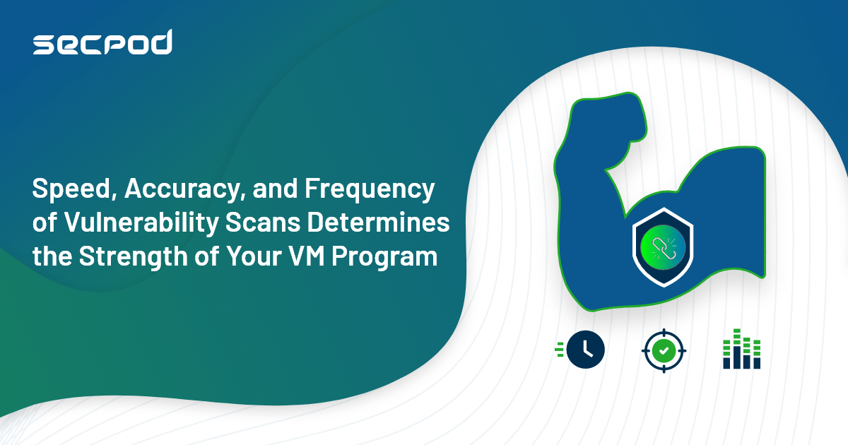 You are currently viewing How Fast, Accurate, and Continuous are your Vulnerability Scans?