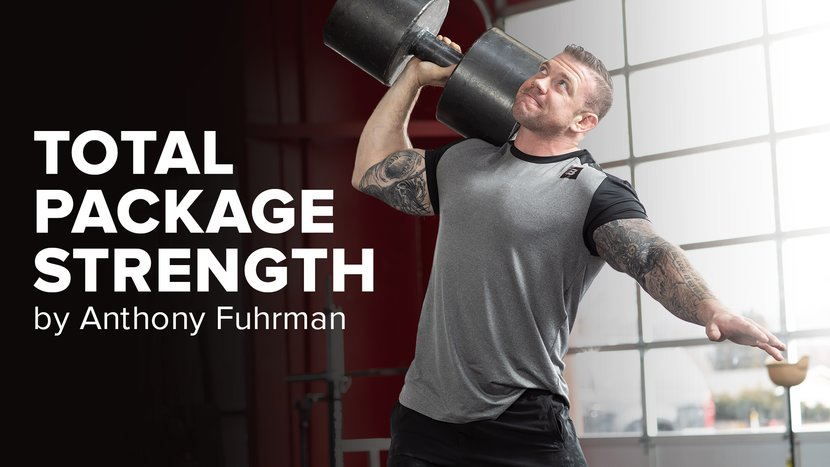 Anthony Fuhrman's Total Package Strength