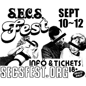 SECS FEST September 10 -12, Adults Only, Info and Tickets at SECSFEST.org , 18 plus