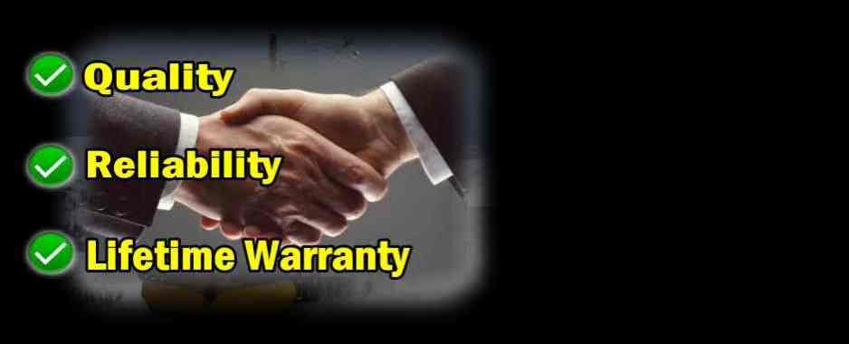 Quality, Reliability, Lifetime Warranty