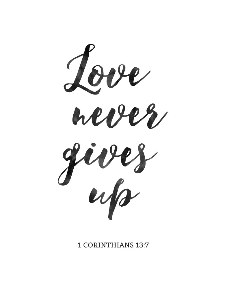 Love never gives up – 1 Corinthians 13:7