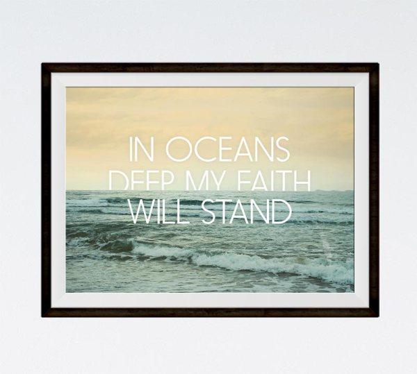 In oceans deep my faith will stand