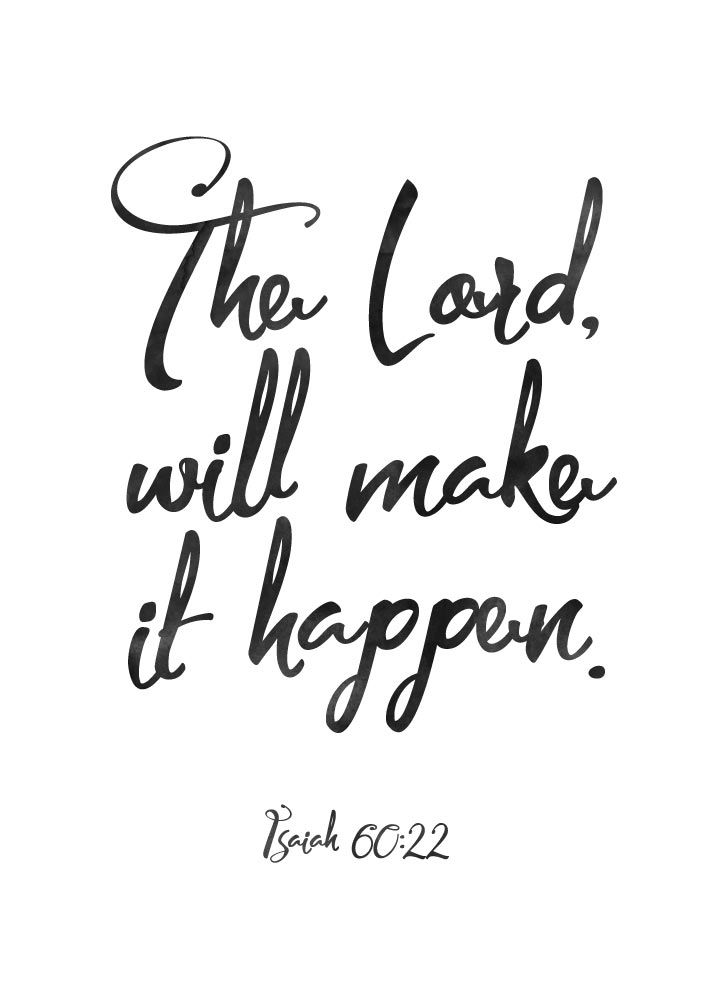 The Lord will make it happen – Isaiah 60:22