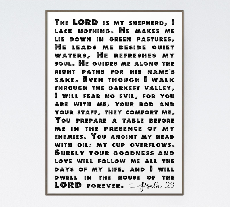 The LORD is my shepherd, I lack nothing – Psalm 23