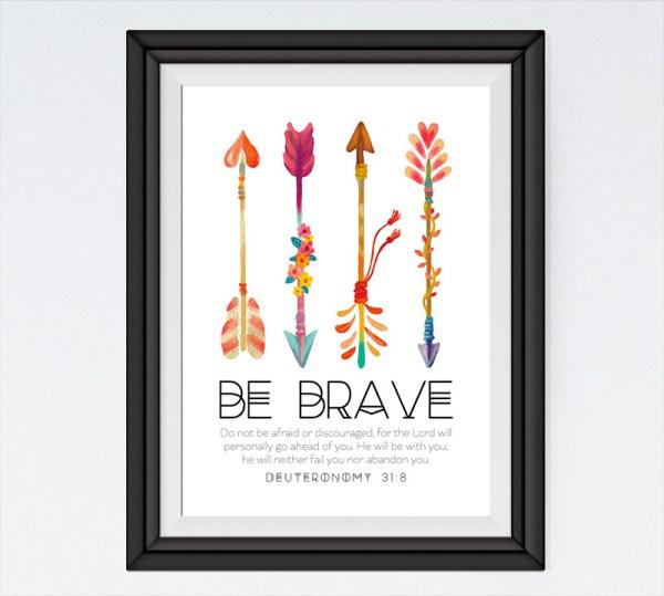 Be brave - Deuteronomy 31:8