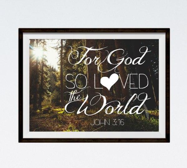 For God so loved the world - John 3:16