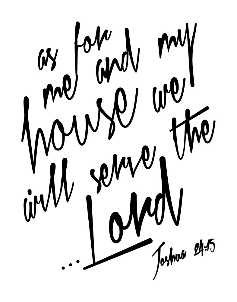 As For Me And My House We Will Serve The Lord By