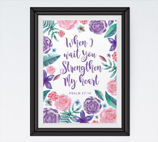 When I wait you strengthen my heart - Psalm 27:14