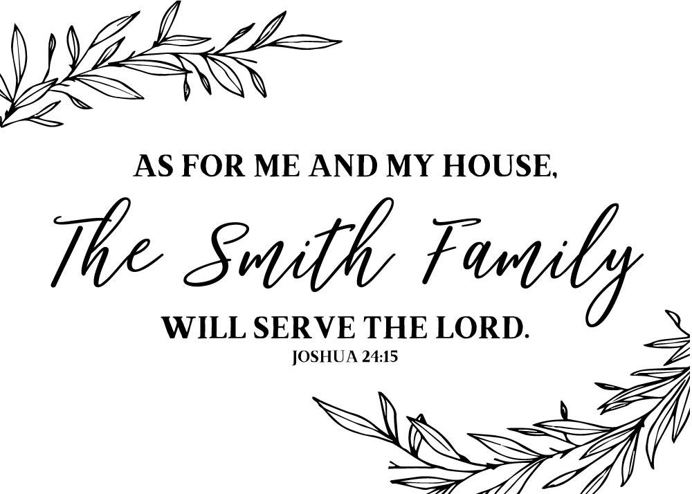(Family Name) will serve the Lord – Joshua 24:15