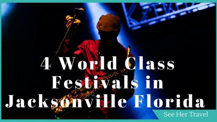 4 World Class Festivals in Jacksonville Florida
