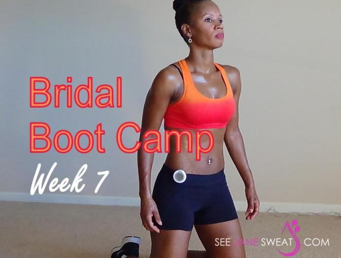Bridal Boot Camp Week 7
