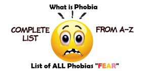 Phobia: List of ALL Phobias FEAR