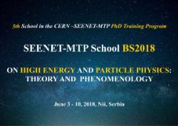 High Energy and Particle Physics: Theory and Phenomenology – BS2018 (3-10 June 2018, Niš, Serbia)