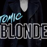 Universal releases first poster for Charlize Theron's British spy flick, Atomic Blonde