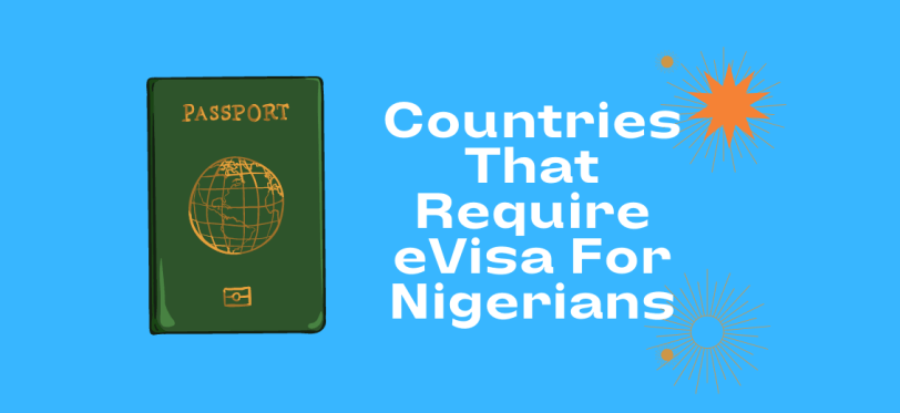 Countries That Require eVisa For Nigerians