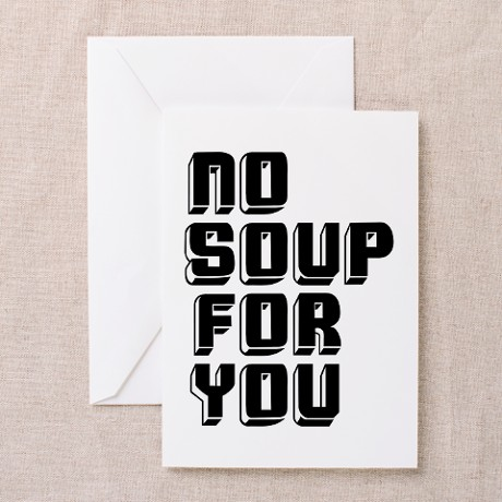 Seinfeld Birthday Card No Soup For You Buy Now!