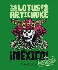 "Buchcover ""The Lotus and the Artichoke Mexico"" von Justin P. Moore, erschienen im Ventil Verlag."