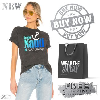 Feelin' Nauti at Lake Barkley T-Shirt