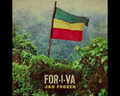 Jah Frozen – For-I-Va