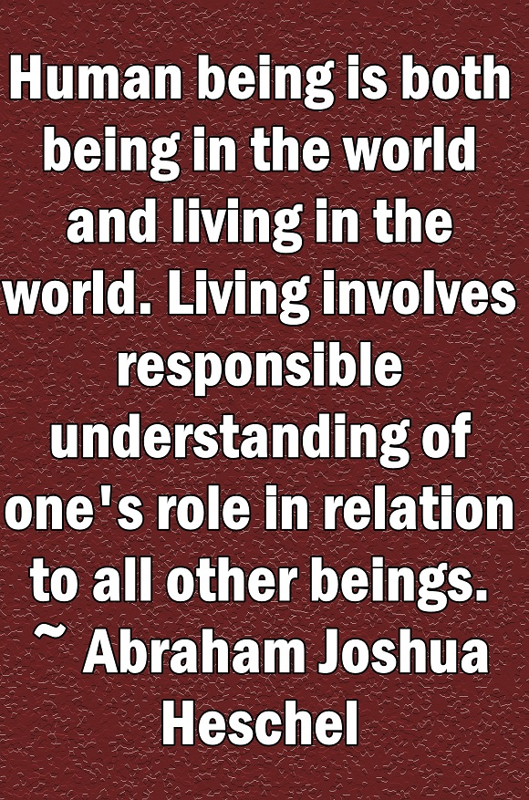 Being fully human means both being and living in the world, while respecting all others.