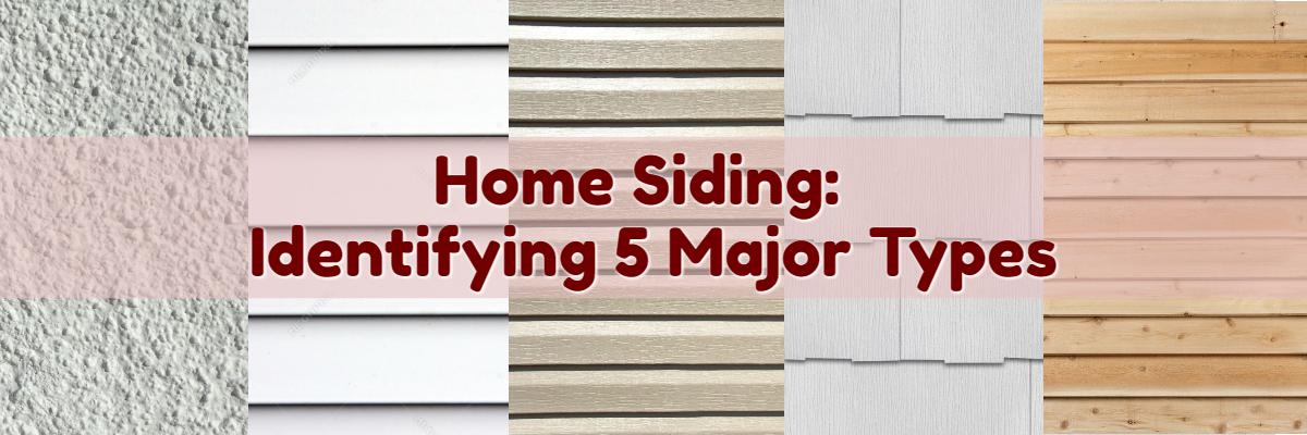 Home Siding Identifying 5 Major Types