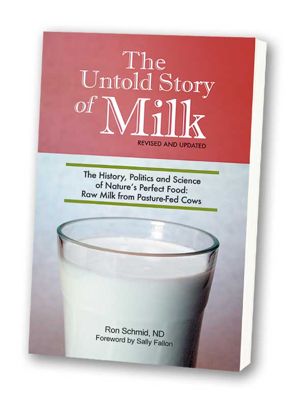 The Untold Story of Milk—The History, Politics and Science of Nature's Perfect Food: Raw Milk from Pasture-Fed Cows