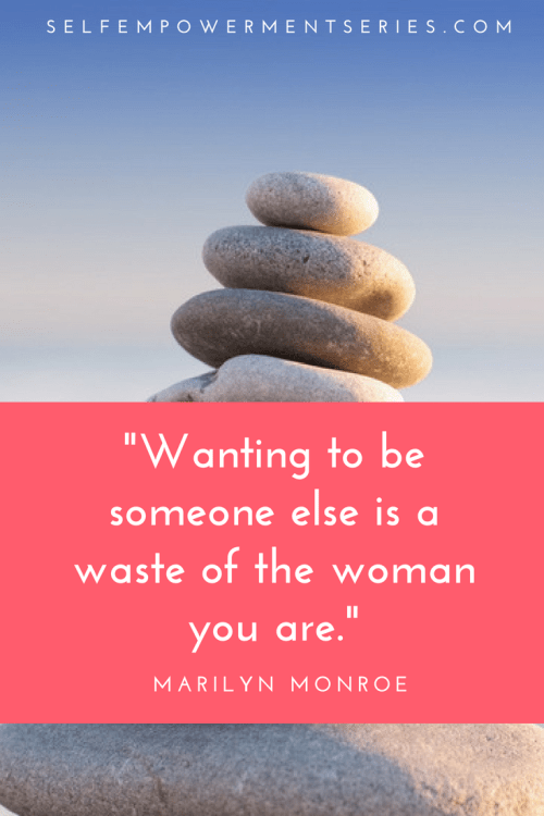 Wanting to be someone else is a waste of the woman you are - Marilyn Monroe