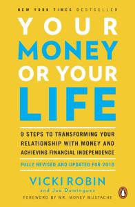 Your Money or Your Life by Joe Dominguez & Vicki Robin