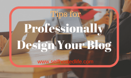 Blog Design : 8 Awesome Tips To Give Your Blog A Professional Look