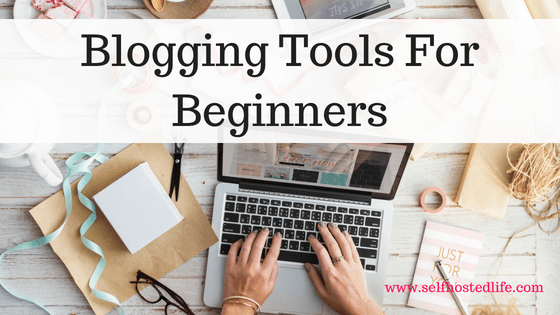 Essential Blogging Tools for Beginners | That I use to Super Charge My Blog