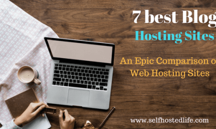 7 Best Blog Hosting Sites For Making Money | An Epic Comparison of Web Hosting Sites