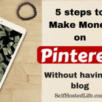 5 Must Follow Steps to Make Money On Pinterest Without A Blog 2018 + My Strategies