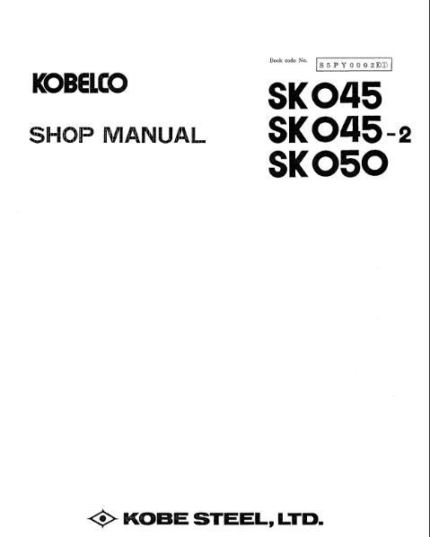 Kobelco SK045, SK045-2, SK050 Mini Excavator Service Shop