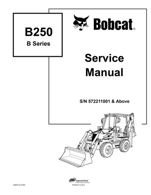 Bobcat B250 B Series Loader Backhoe Service Manual