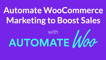 Automating WooCommerce Memberships with AutomateWoo – Sell