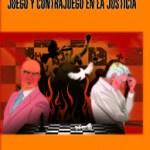 Juego y contrajuego en la Justicia
