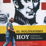 El bolivarismo hoy: aciertos y dificultades