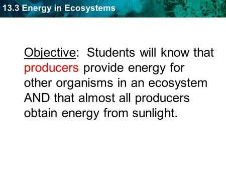 3.2 Energy Producers and Consumers Worksheet Answer Key together with Energy In Ecosystems Chapter 13 Unit Objectives to Describe the