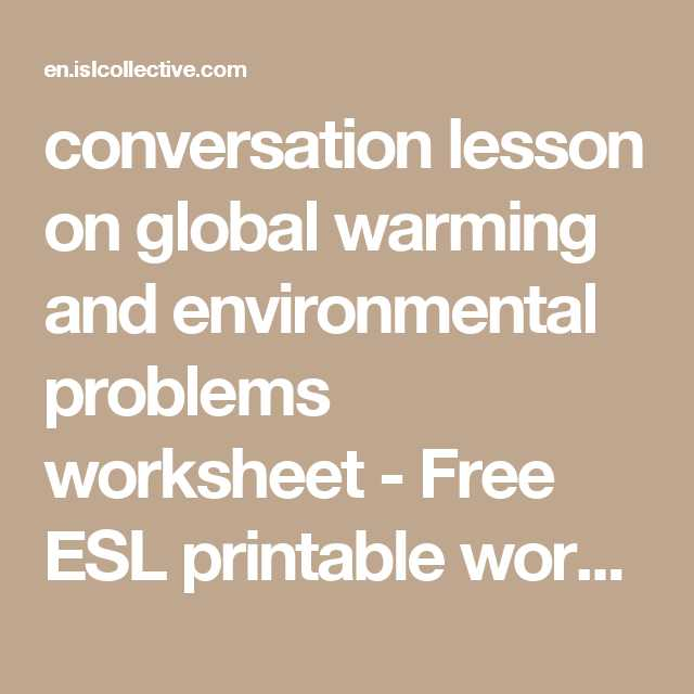 Global Warming Worksheet or Conversation Lesson On Global Warming and Environmental Problems