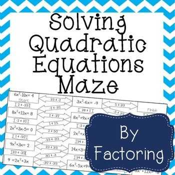 Quadratic Equation Worksheet or solving Quadratic Equations by Factoring Maze