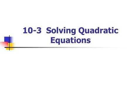 Solving Quadratic Equations Worksheet and Word Problem Worksheet Questions Ppt Video Online