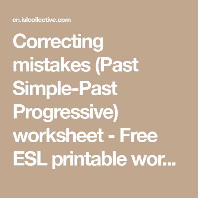 Teacher Made Worksheets together with Correcting Mistakes Past Simple Past Progressive Worksheet Free