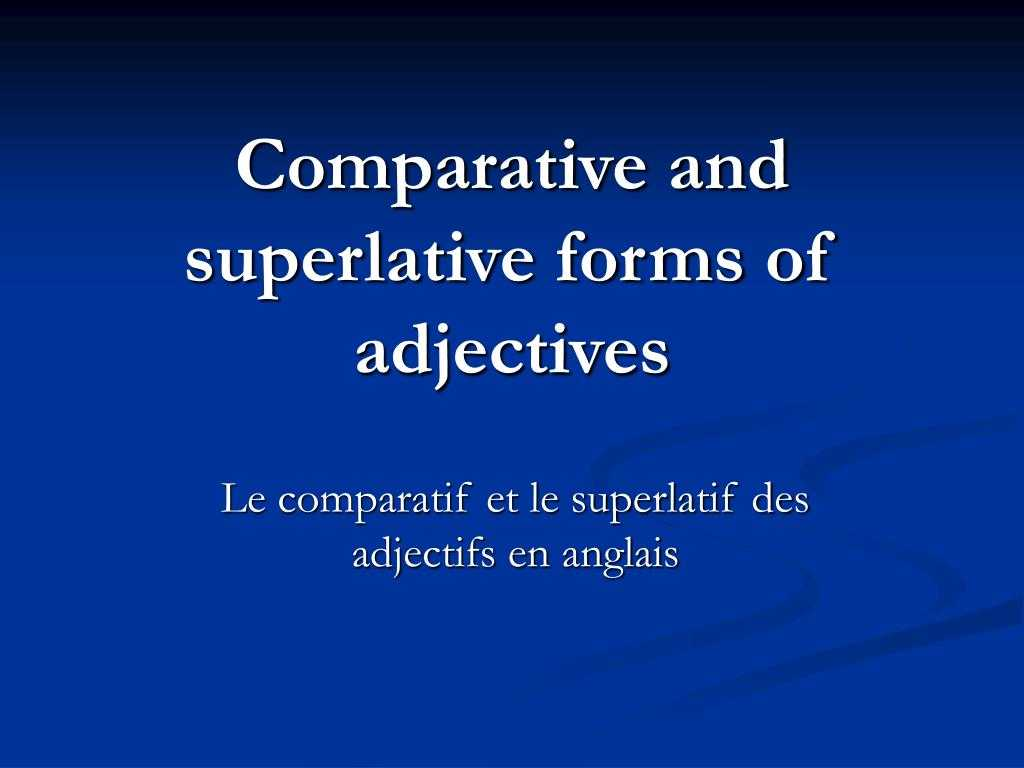 Comparative and Superlative Adjectives Worksheet with Ppt Parative and Superlative forms Of Adjectives Powerp