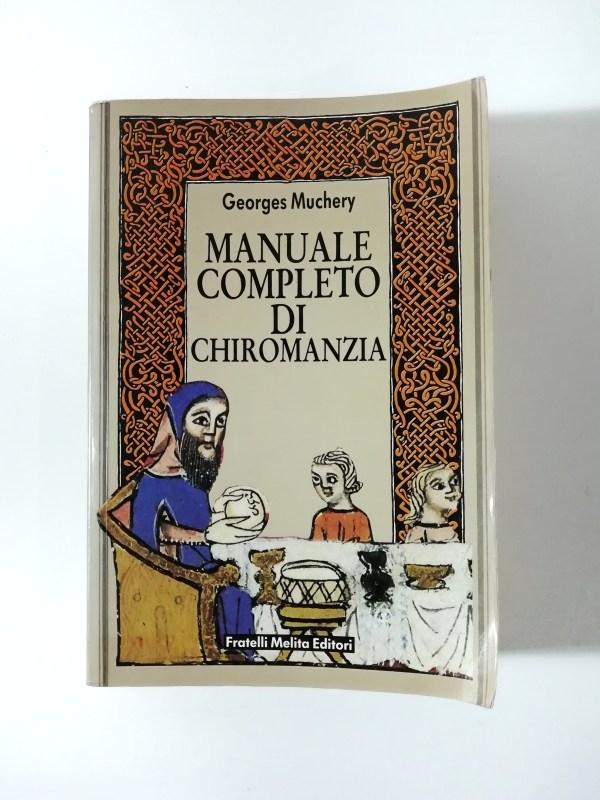 Georges Muchery - Manuale completo di chiromanzia