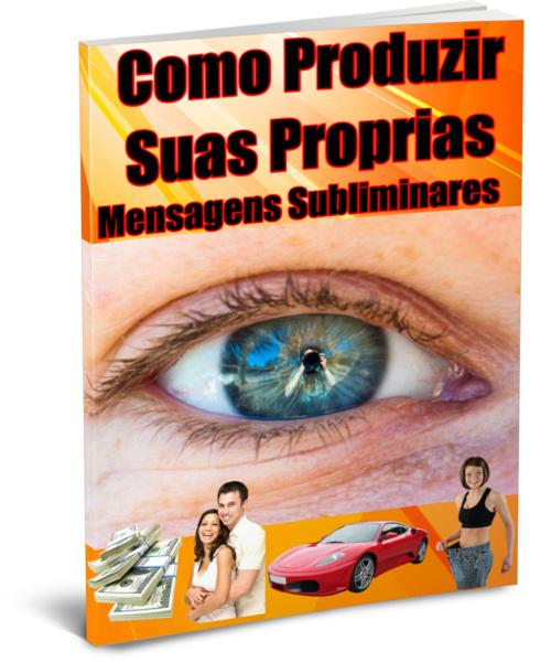 COMO ESCREVER E GRAVAR SUAS PROPRIAS MENSAGENS SUBLIMINARES