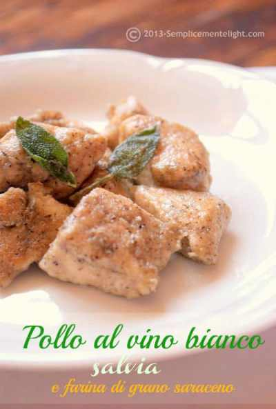 Pollo al vino bianco ,salvia e farina di grano saraceno