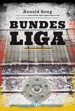 Bundesliga Niezwykła opowieść o niemieckim futbolu