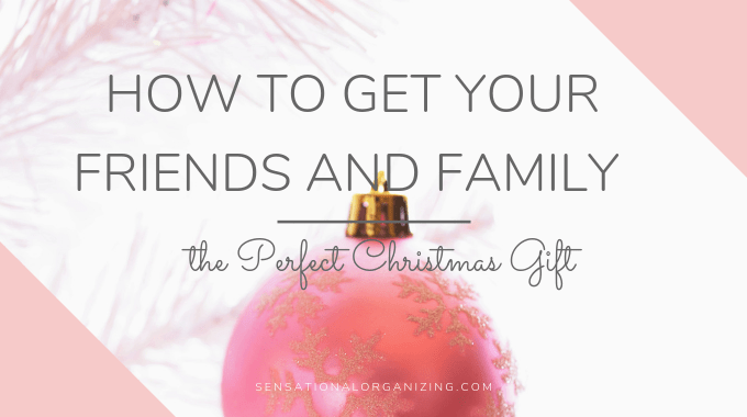 How To Get Your Friends And Family The Perfect Gift