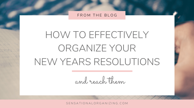 How To Effectively Organize Your New Year's Resolutions