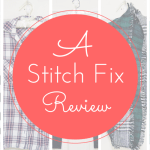 Stitch Fix: An Honest Review